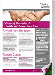 Court of Protection & Health and Social Care Law Briefing – Winter 2014
